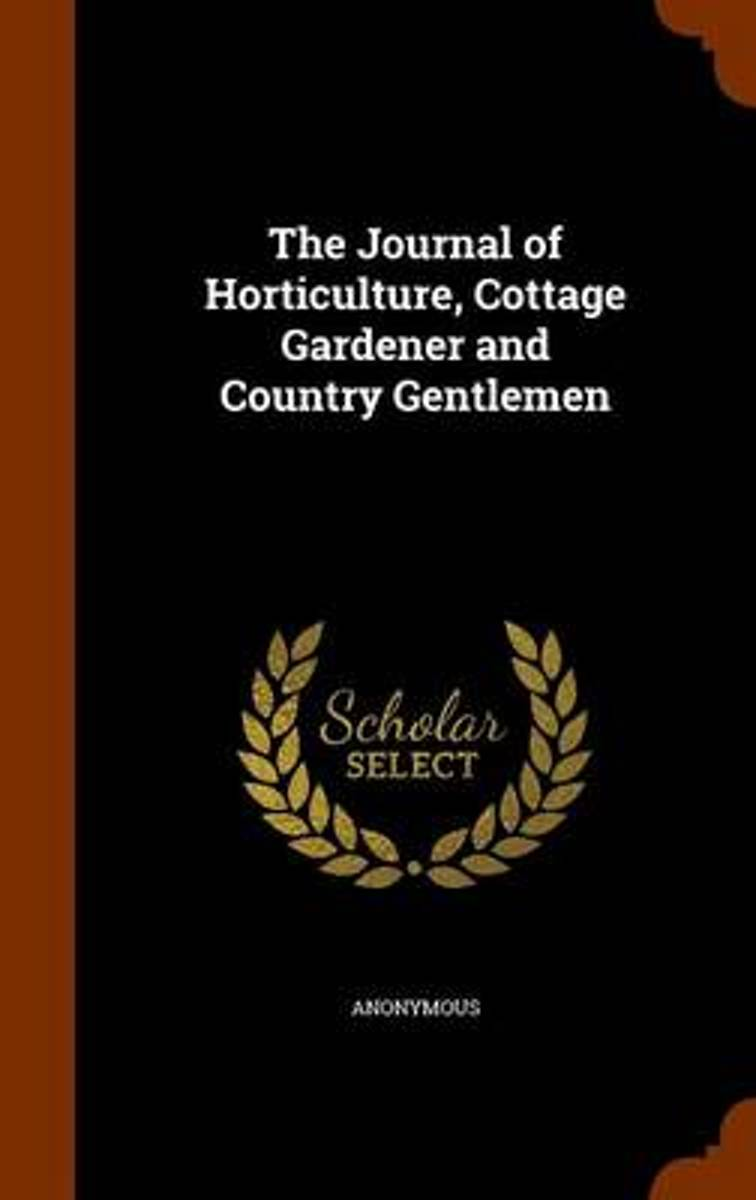 The Journal of Horticulture, Cottage Gardener and Country Gentlemen