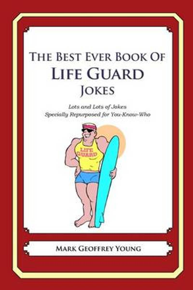 The Best Ever Book of Life Guard Jokes