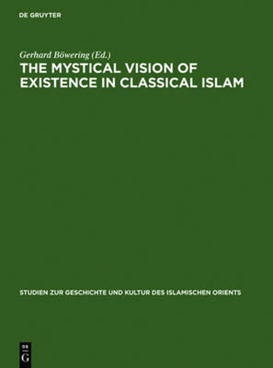 The Mystical Vision of Existence in Classical Islam