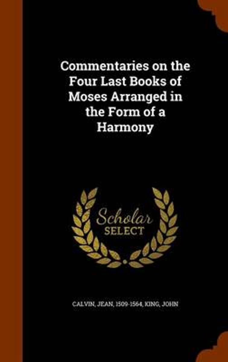 Commentaries on the Four Last Books of Moses Arranged in the Form of a Harmony