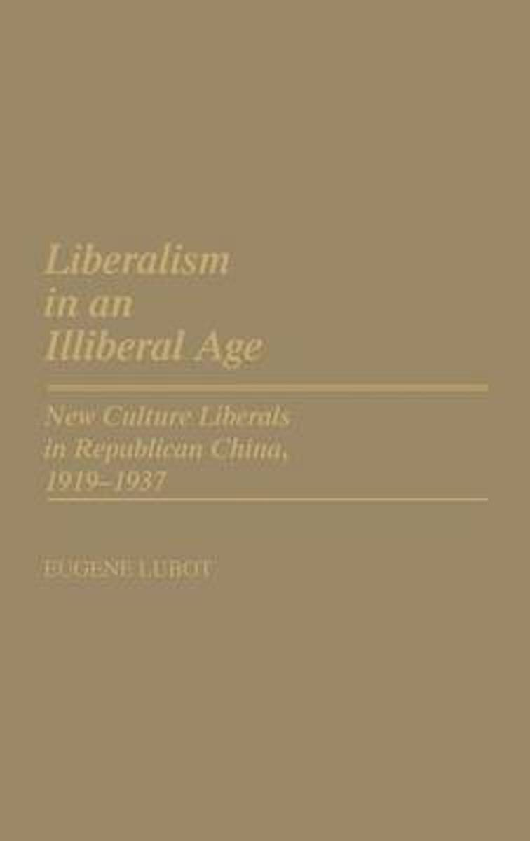 Liberalism in an Illiberal Age