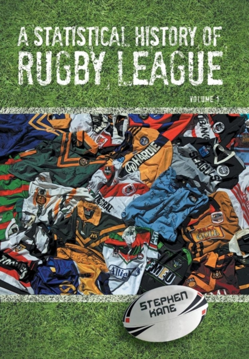 A Statistical History of Rugby League - Volume I