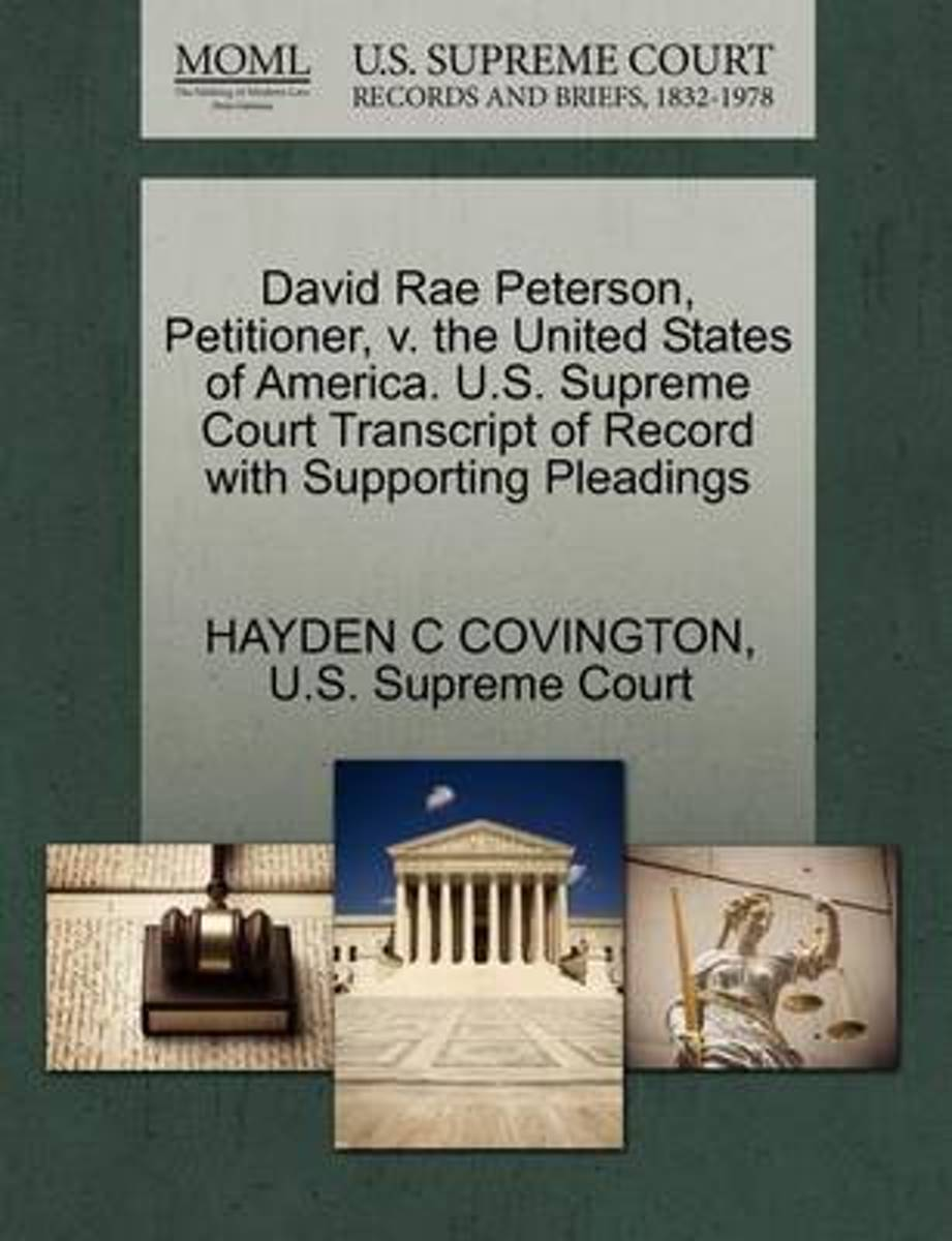 David Rae Peterson, Petitioner, V. the United States of America. U.S. Supreme Court Transcript of Record with Supporting Pleadings