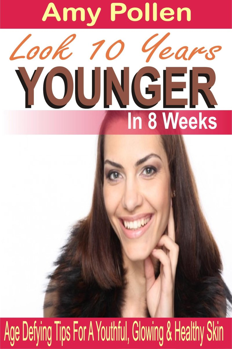 Look 10 Years Younger In 8 Weeks