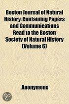 Boston Journal of Natural History, Containing Papers and Communications Read to the Boston Society of Natural History (Volume 6)