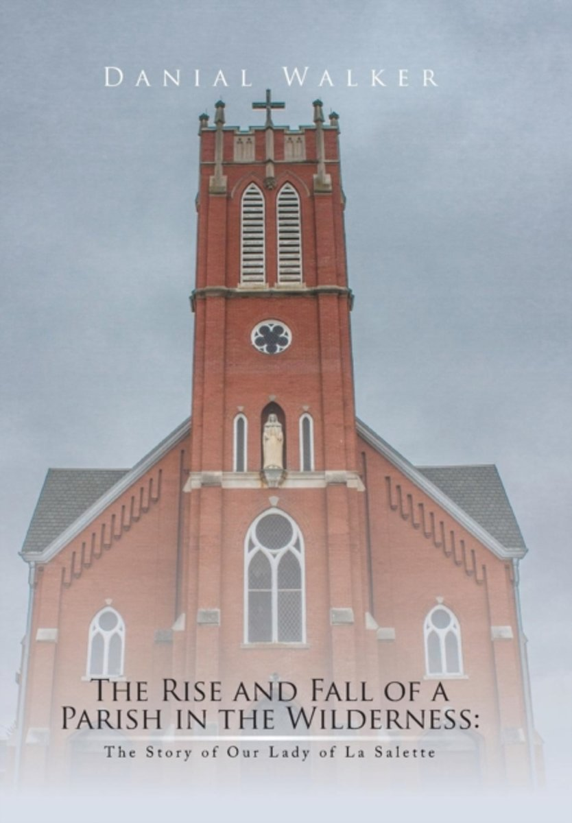The Rise and Fall of a Parish in the Wilderness