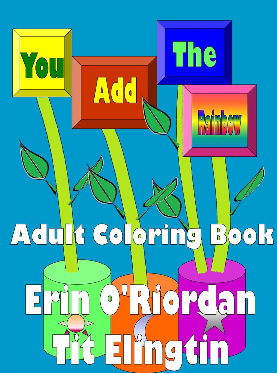 You Add the Rainbow Adult Coloring Book