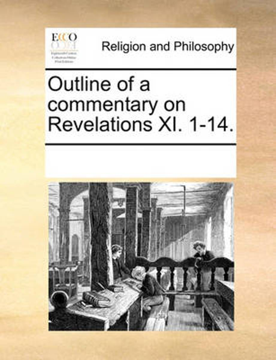 Outline of a Commentary on Revelations XI. 1-14