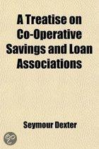 A Treatise On Co-Operative Savings And Loan Associations