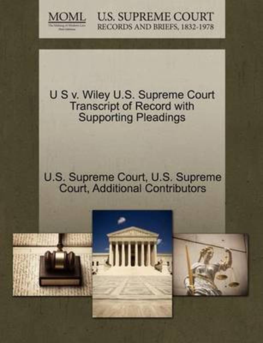 U S V. Wiley U.S. Supreme Court Transcript of Record with Supporting Pleadings