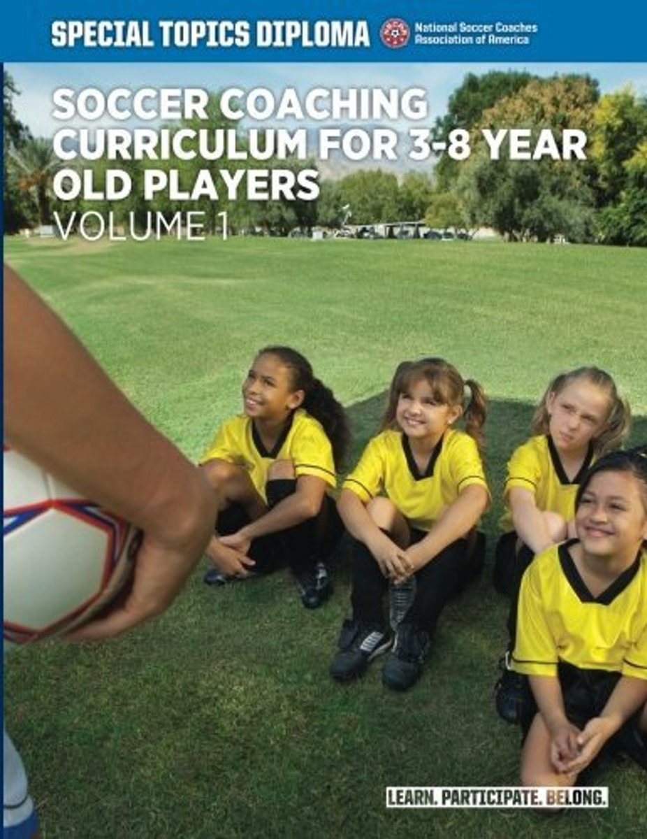 Soccer Coaching Curriculum for 3-8 Year Old Players - Volume 1