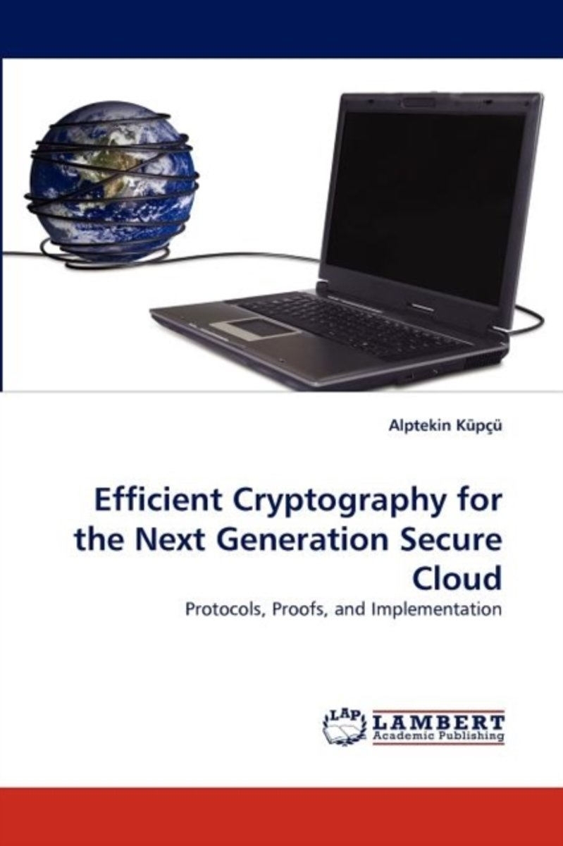 Efficient Cryptography for the Next Generation Secure Cloud