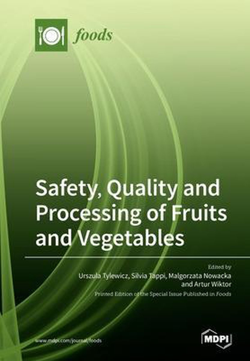 Safety, Quality and Processing of Fruits and Vegetables