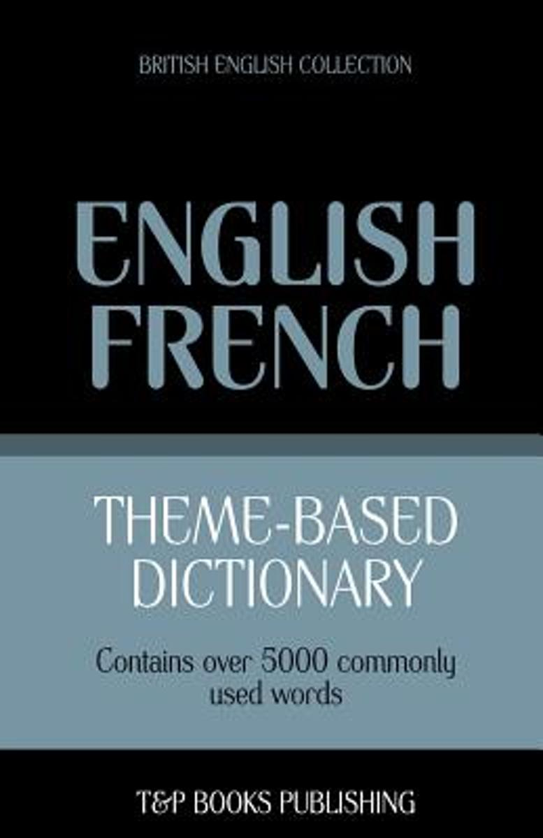 Theme-Based Dictionary British English-French - 5000 Words