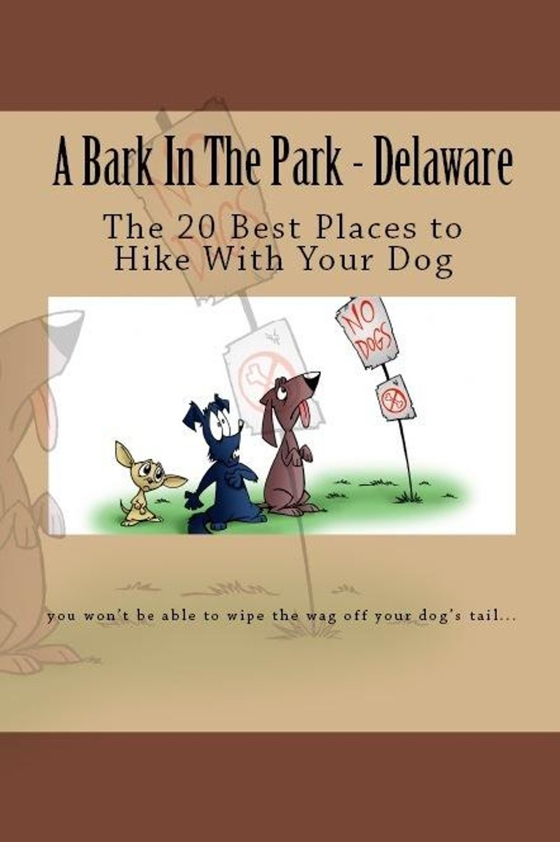 A Bark In The Park: Delaware: The 20 Best Places to Hike With Your Dog