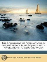 The Adjustment Of Observations By The Method Of Least Squares