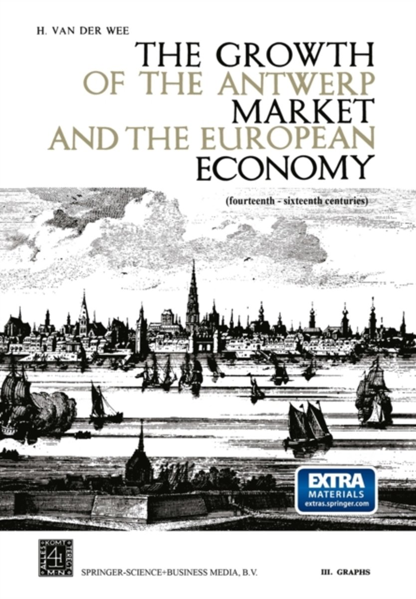 The Growth of the Antwerp Market and the European Economy (fourteenth-sixteenth centuries)
