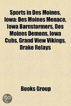 Sports In Des Moines, Iowa: Des Moines Menace, Iowa Barnstormers, Des Moines Demons, Iowa Cubs, Grand View Vikings, Drake Relays
