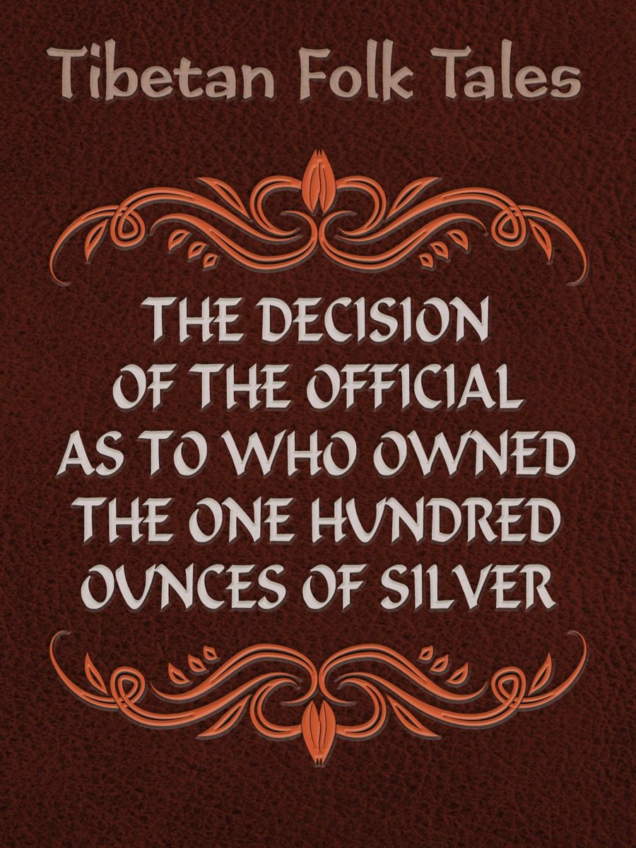 The Decision of the Official as to Who Owned the One Hundred Ounces of Silver