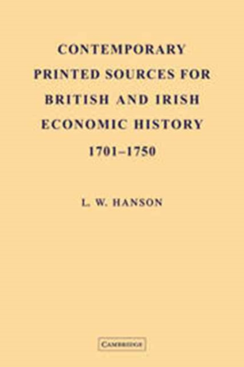 Contemporary Printed Sources for British and Irish Economic History 1701-1750