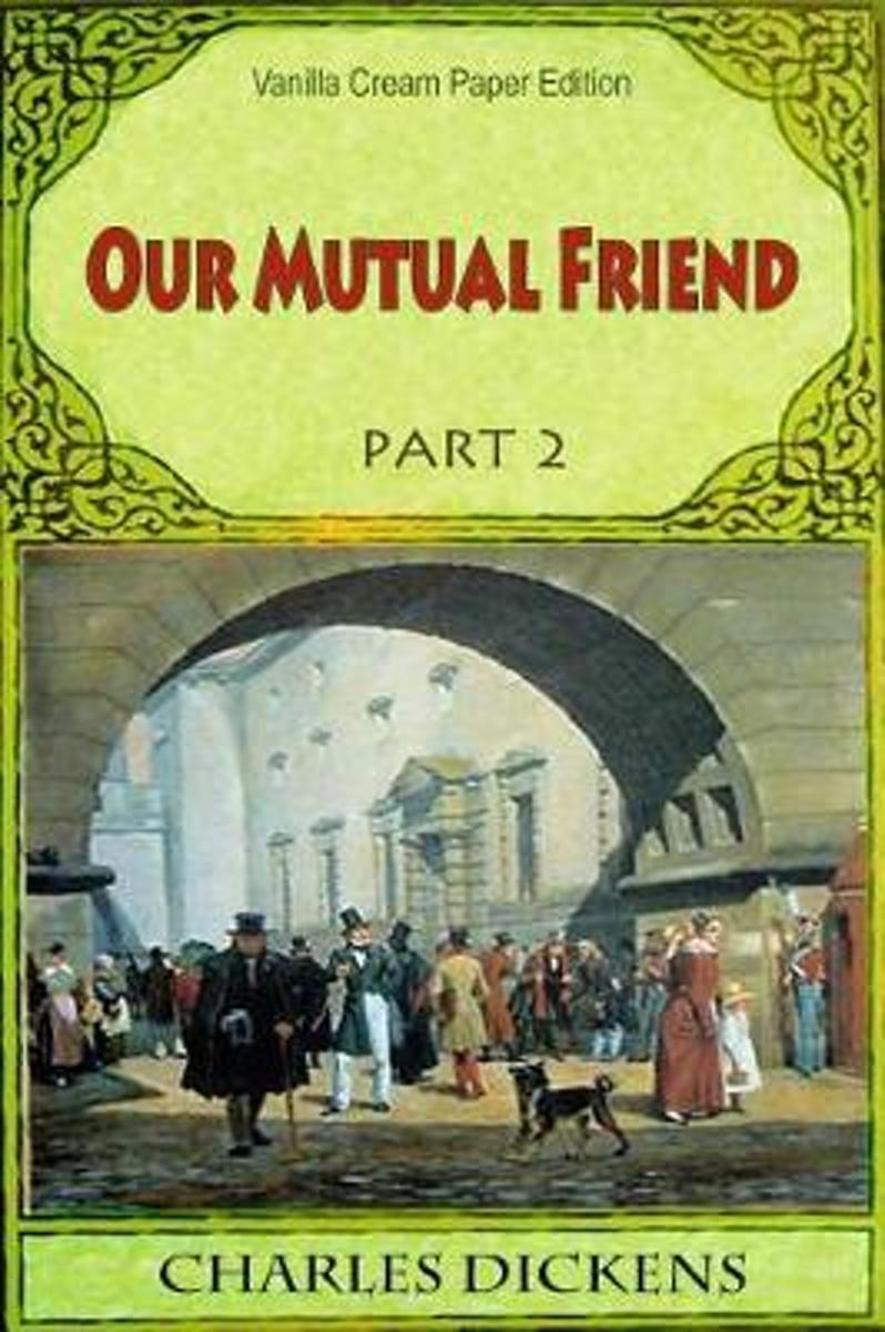Our Mutual Friend Part 2