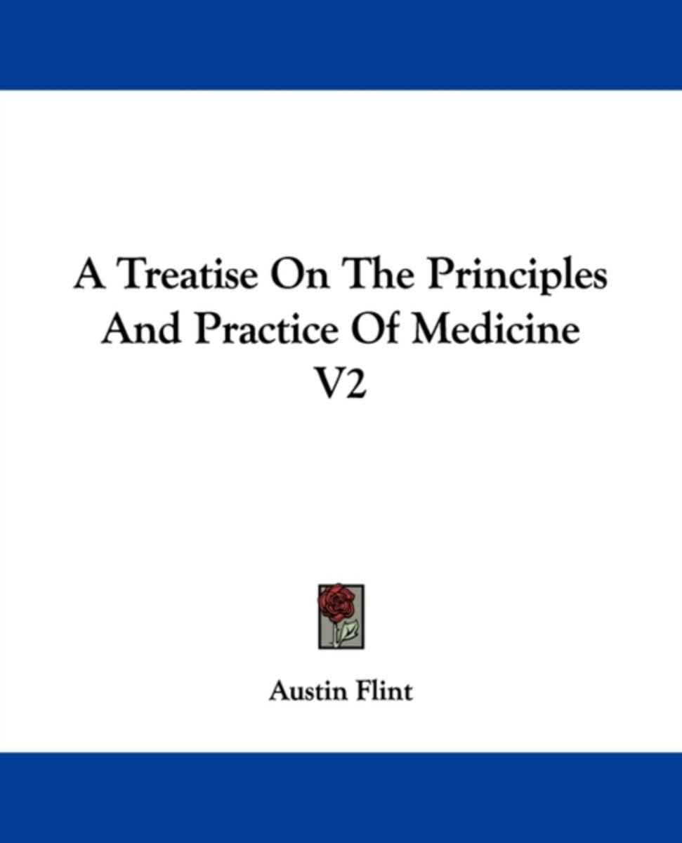 A Treatise on the Principles and Practice of Medicine V2