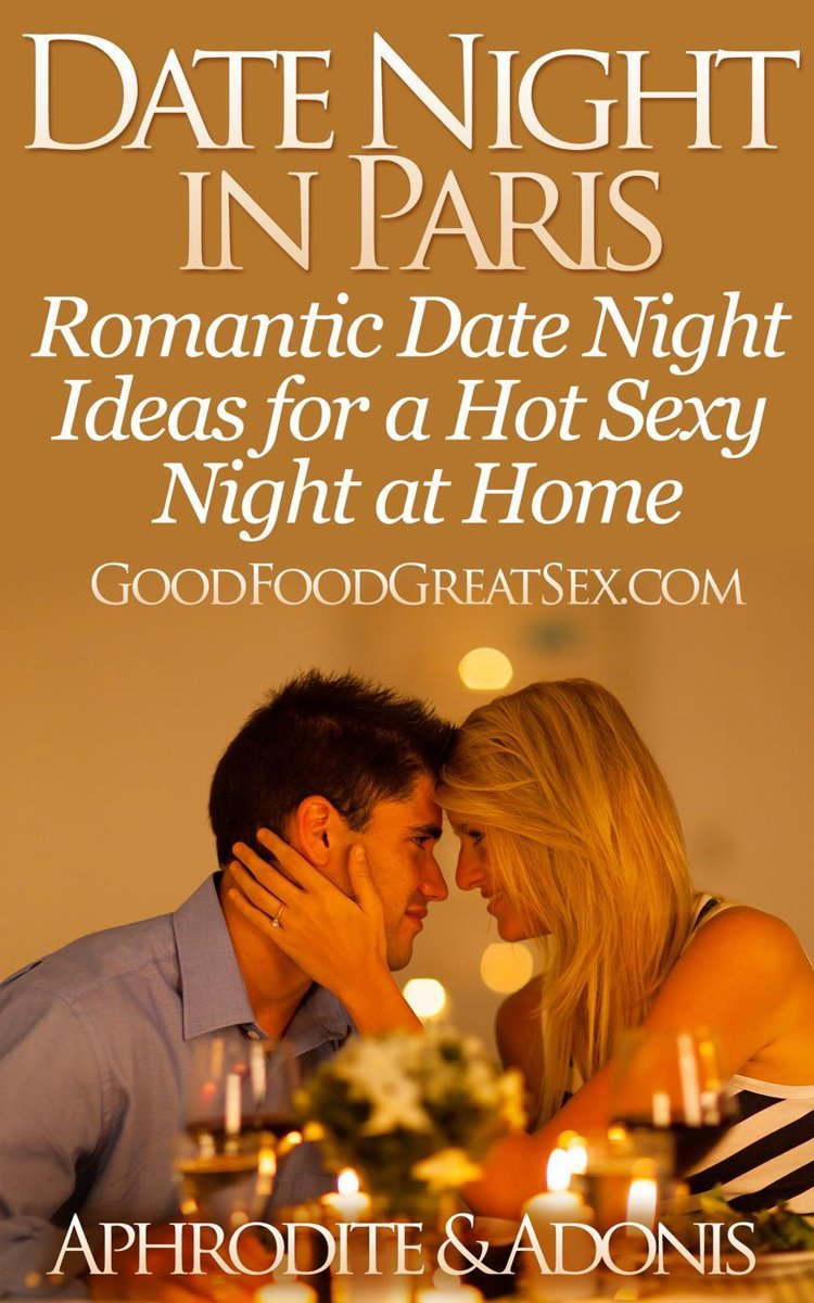 Date Night in Paris - Date Night Ideas for a Hot Sexy Night at Home
