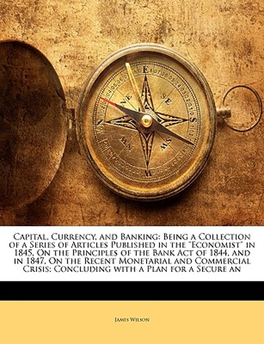 Capital, Currency, and Banking