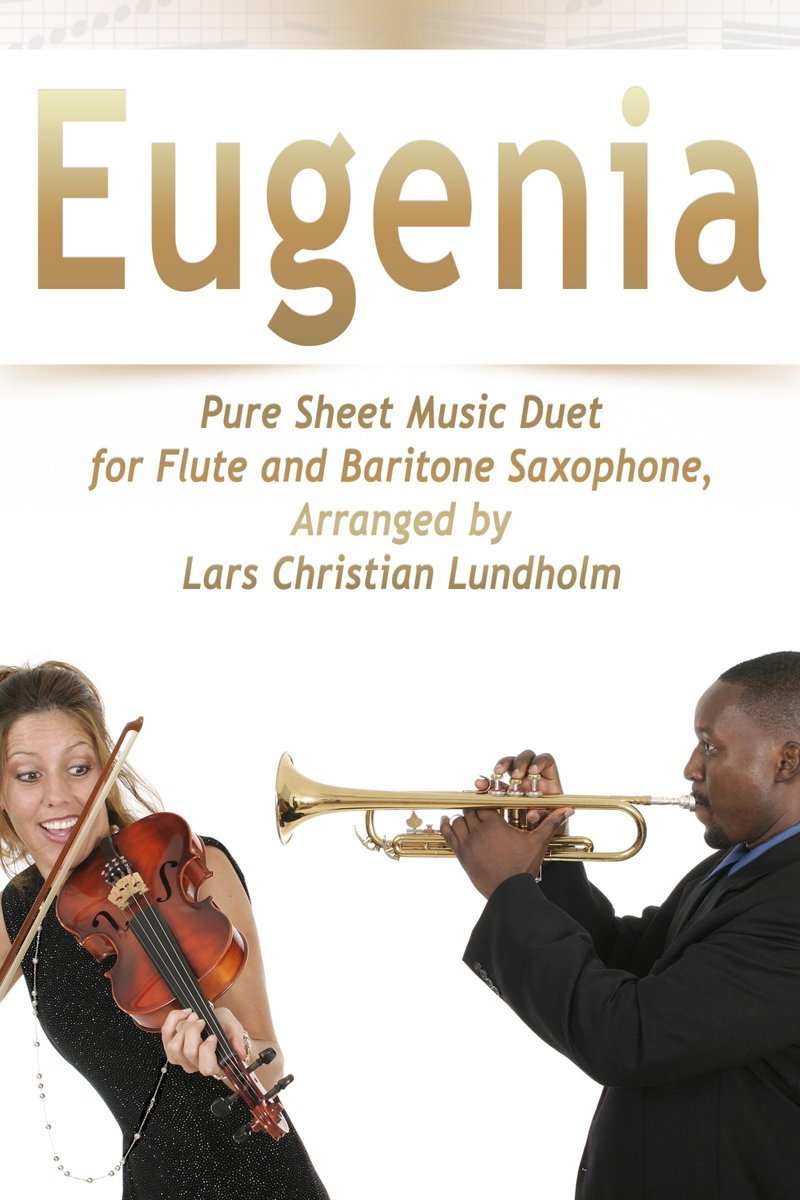 Eugenia Pure Sheet Music Duet for Flute and Baritone Saxophone, Arranged by Lars Christian Lundholm