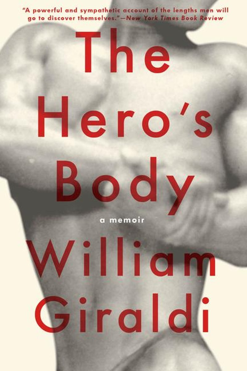 The Hero's Body: A Memoir