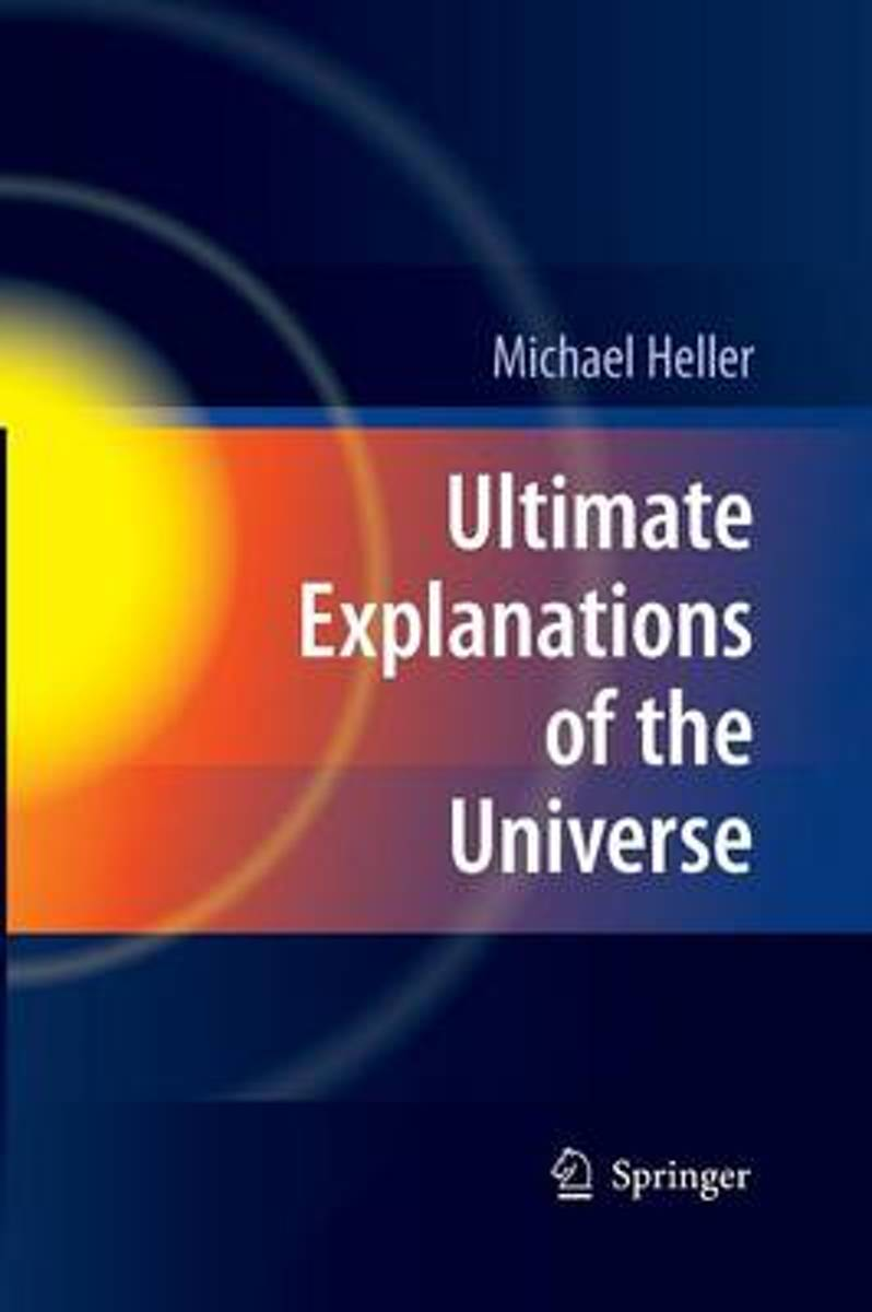 Ultimate Explanations of the Universe