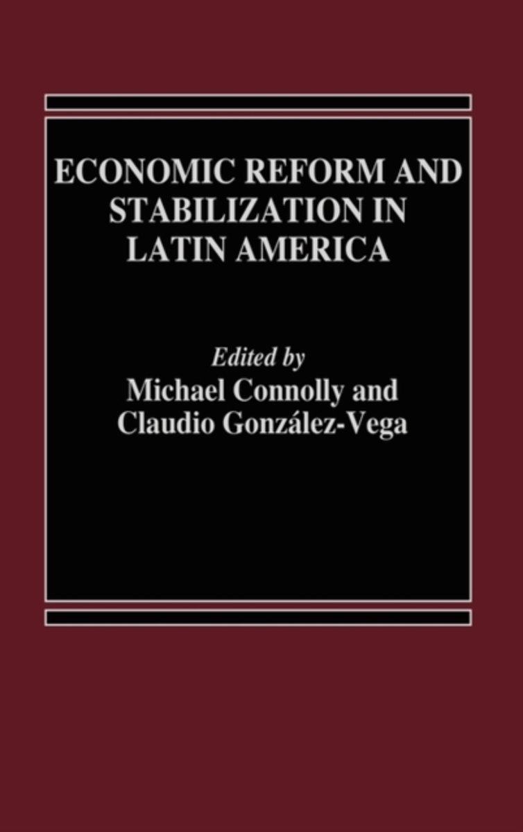 Economic Reform and Stabilization in Latin America