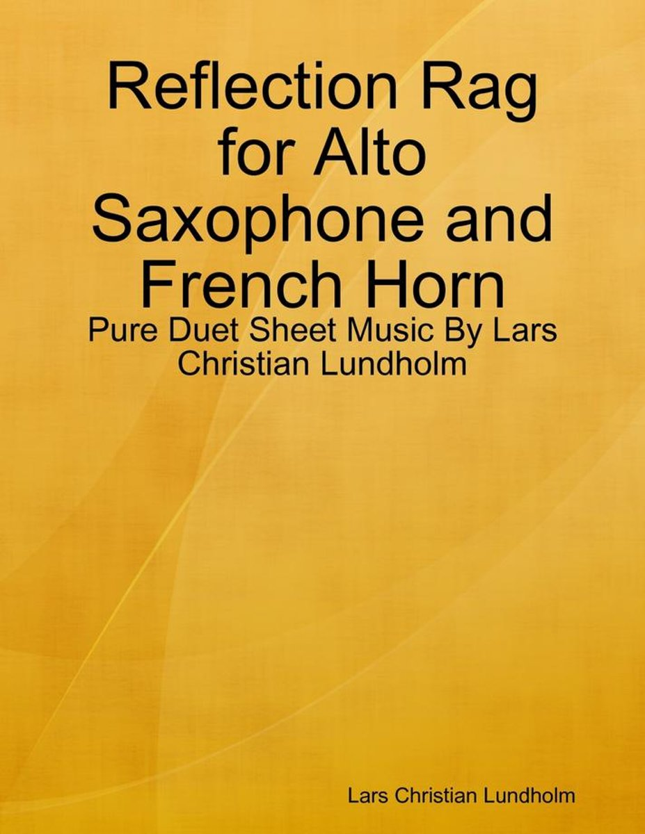 Reflection Rag for Alto Saxophone and French Horn - Pure Duet Sheet Music By Lars Christian Lundholm