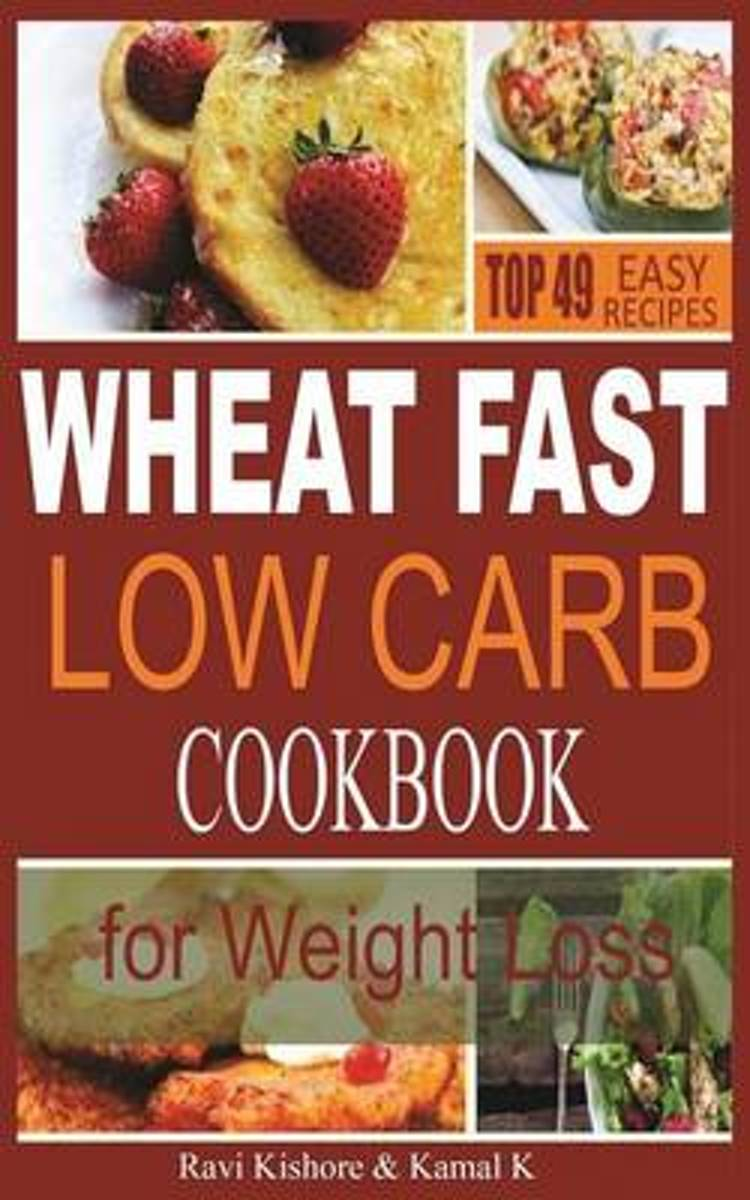 Wheat Fast Low Carb Cookbook for Weight Loss