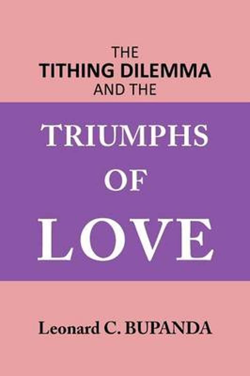The Tithing Dilemma and the Triumphs of Love