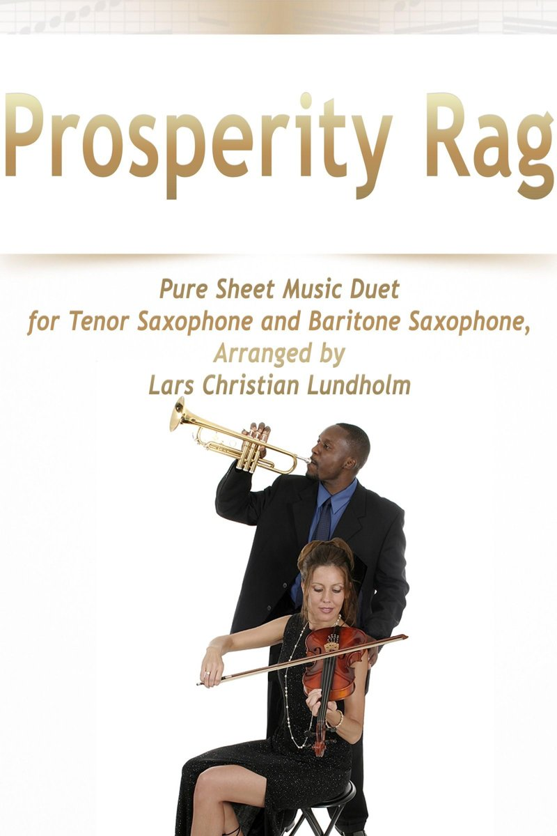 Prosperity Rag Pure Sheet Music Duet for Tenor Saxophone and Baritone Saxophone, Arranged by Lars Christian Lundholm