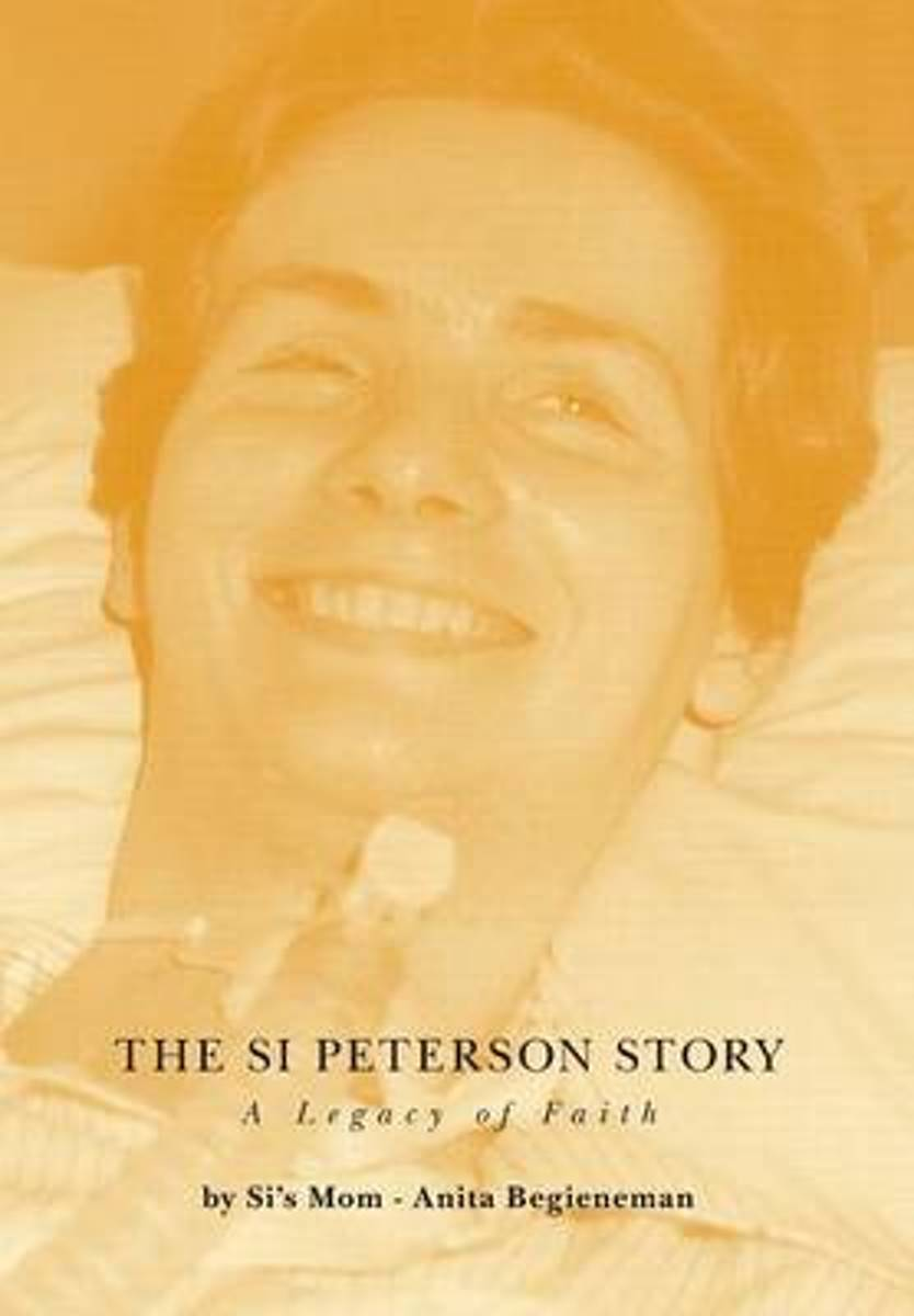 The Si Peterson Story - A Legacy of Faith