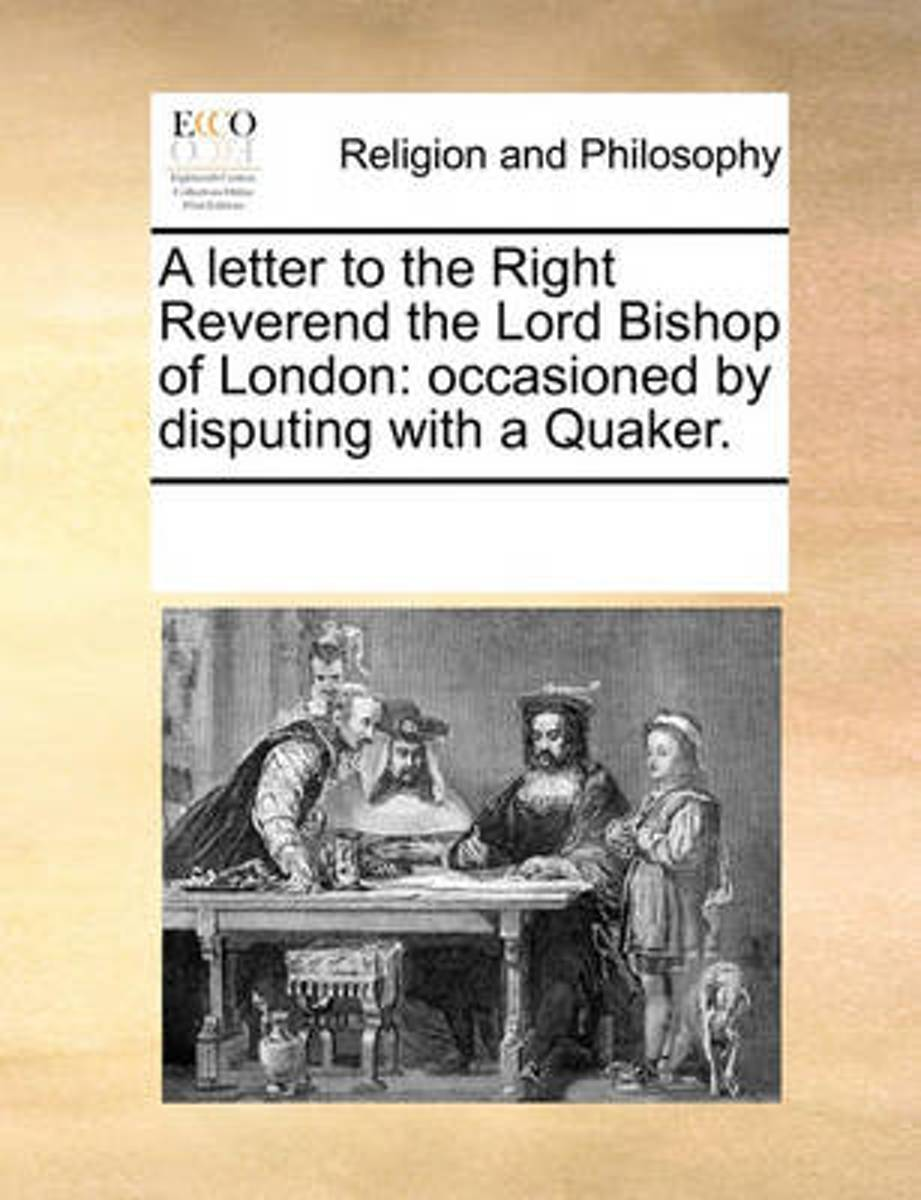 A Letter to the Right Reverend the Lord Bishop of London