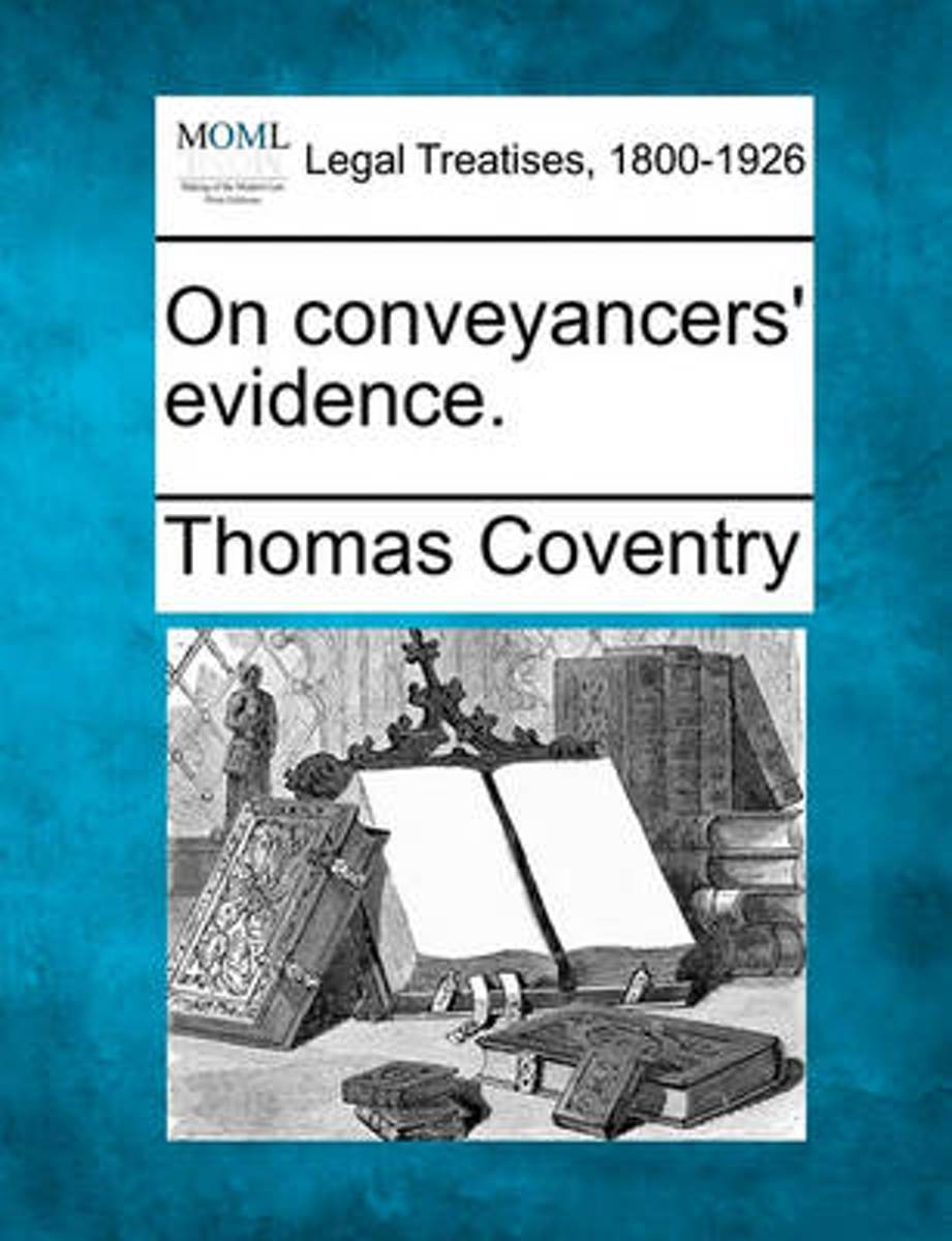 On Conveyancers' Evidence.