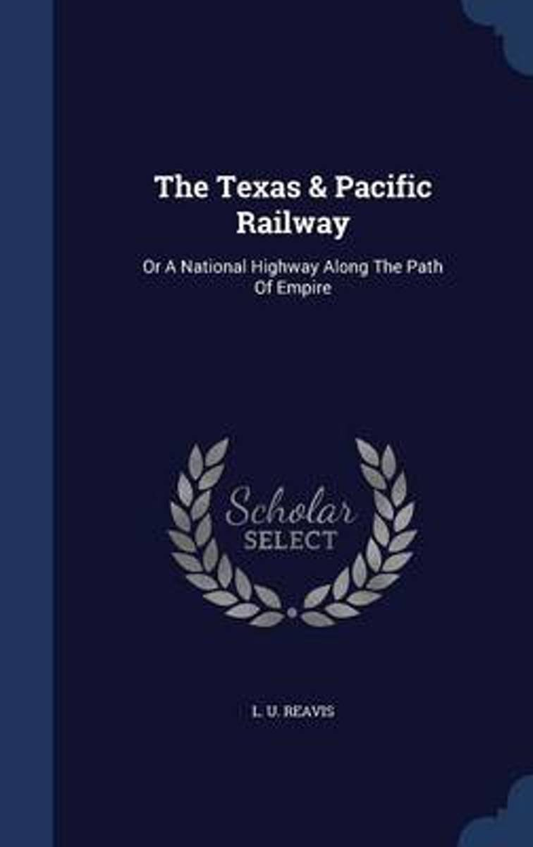 The Texas & Pacific Railway