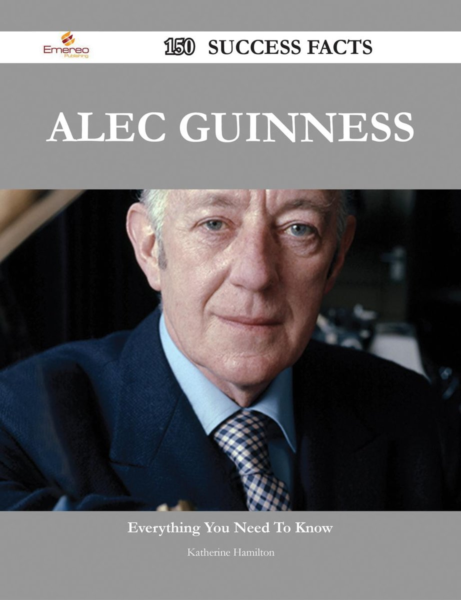 Alec Guinness 150 Success Facts - Everything you need to know about Alec Guinness