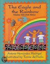 Eagle And The Rainbow: Timeless Tales From Mexico