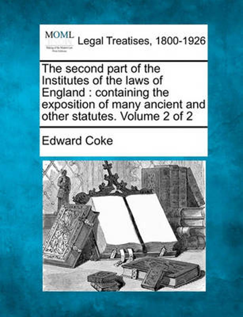 The Second Part of the Institutes of the Laws of England