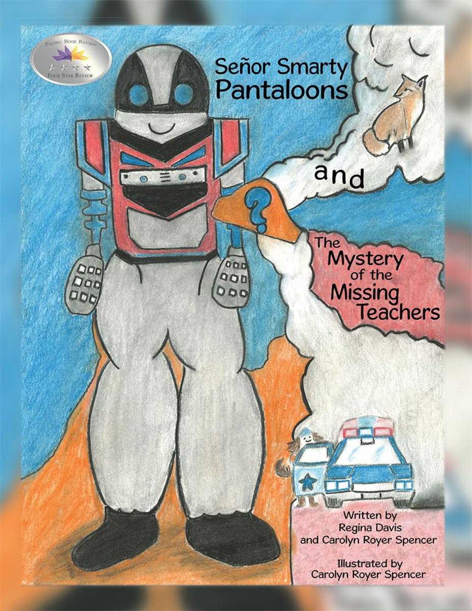 Señor Smarty Pantaloons and the Mystery of the Missing Teachers