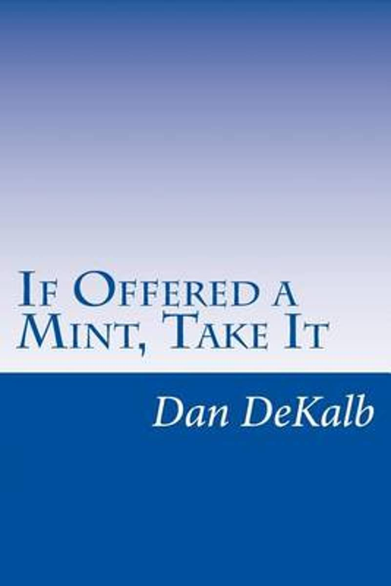 If Offered a Mint, Take It