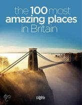 The 100 Most Amazing Places in Britain