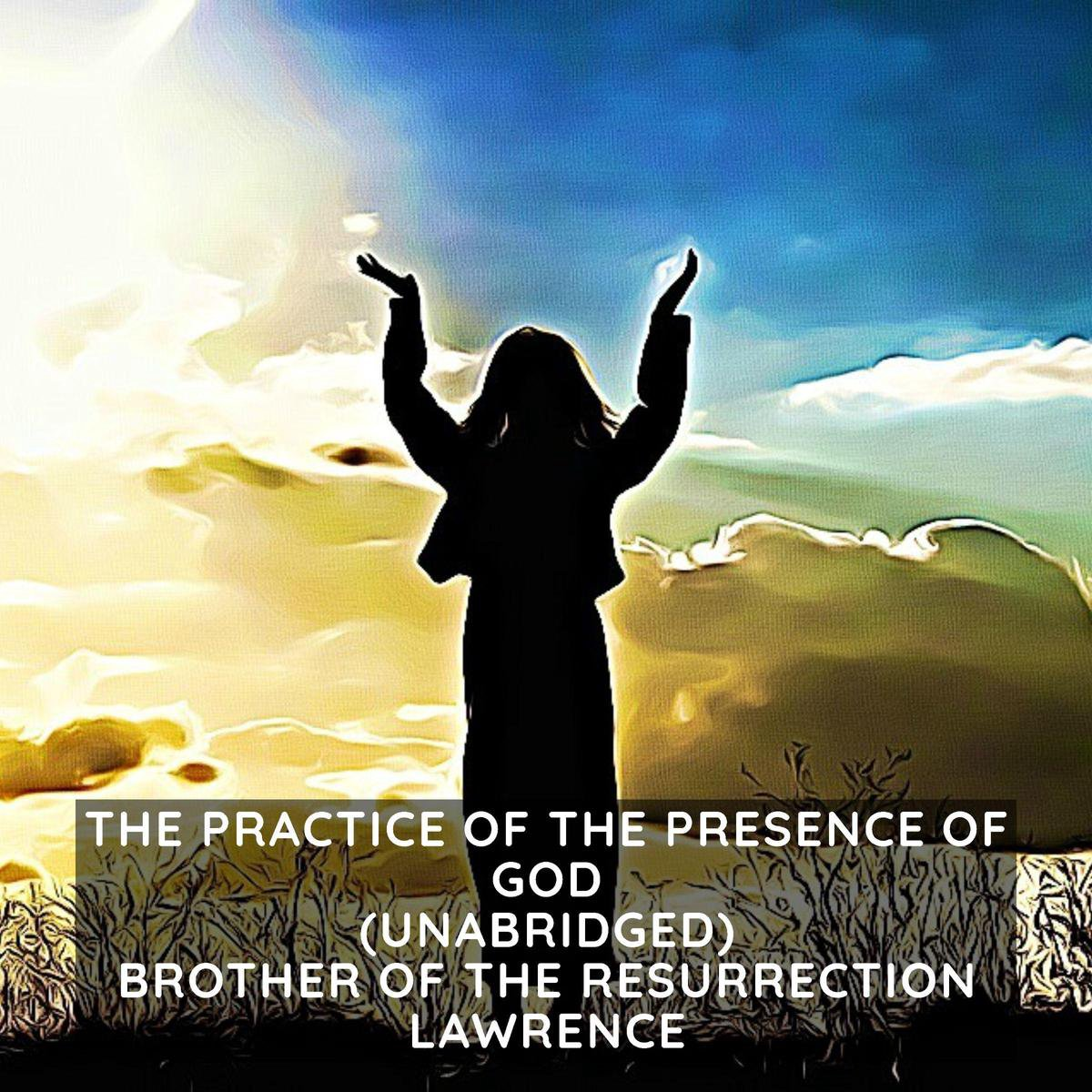 The Practice of the Presence of God ( Unabridged )