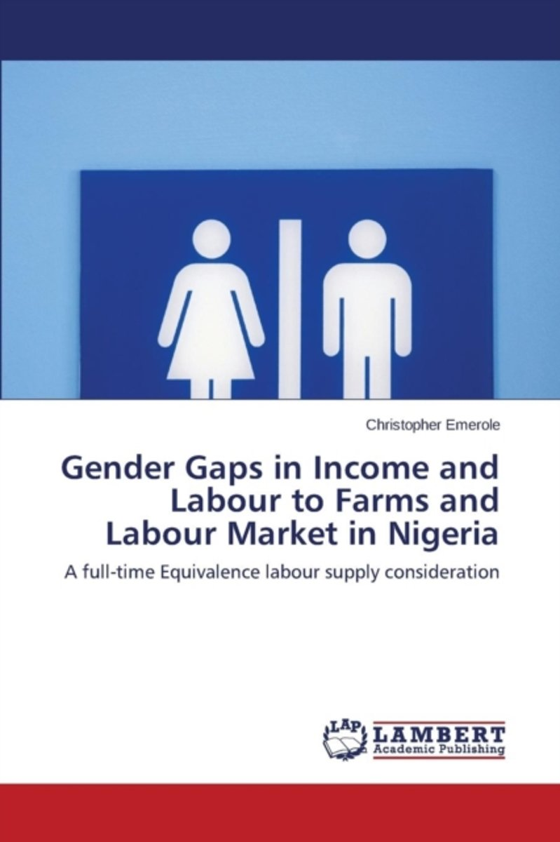 Gender Gaps in Income and Labour to Farms and Labour Market in Nigeria