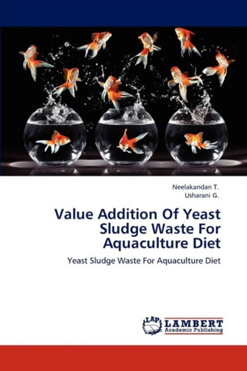Value Addition of Yeast Sludge Waste for Aquaculture Diet
