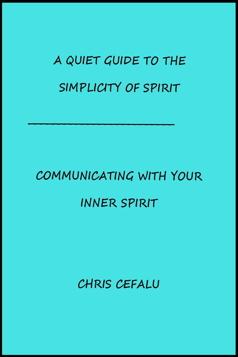 A Quiet Guide To The Simplicity of Spirit